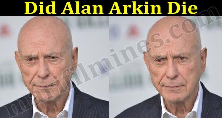 Did Alan Arkin Die 2021