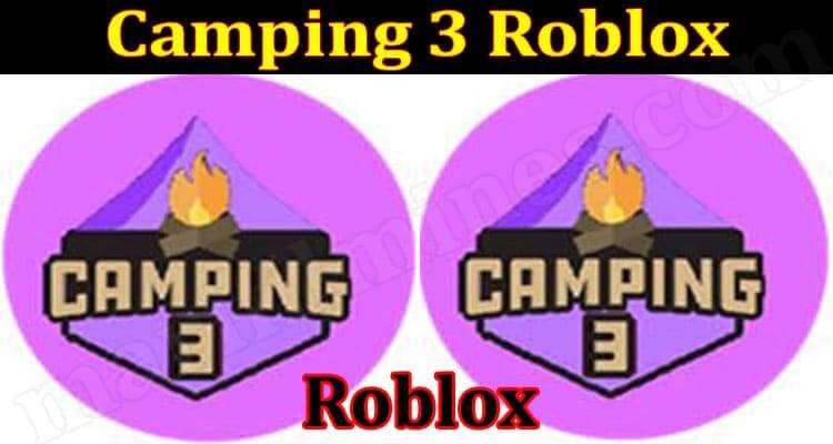 Camping 3 Roblox 2021