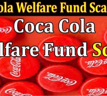 Coca Cola Welfare Fund Scam 2021 Marifilmness