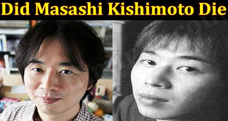 Did Masashi Kishimoto Die (June) Read to Know the Story!