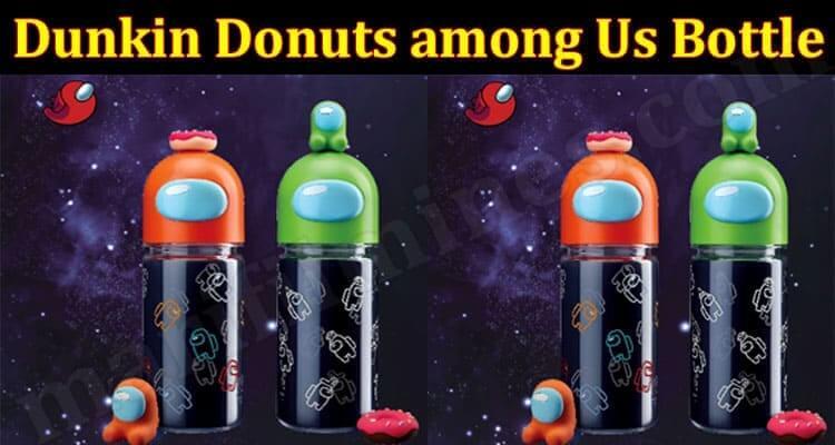 Dunkin Donuts among Us Bottle (June) Get Deep Insight!