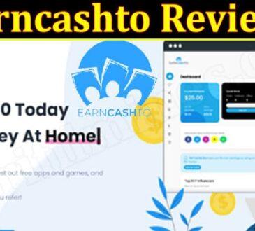 Earncashto Reviews {June 2021} Read To Find Legitimacy!