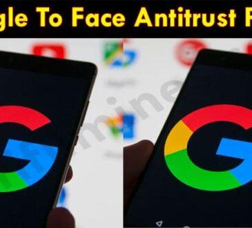 Google To Face Antitrust Probe 2021