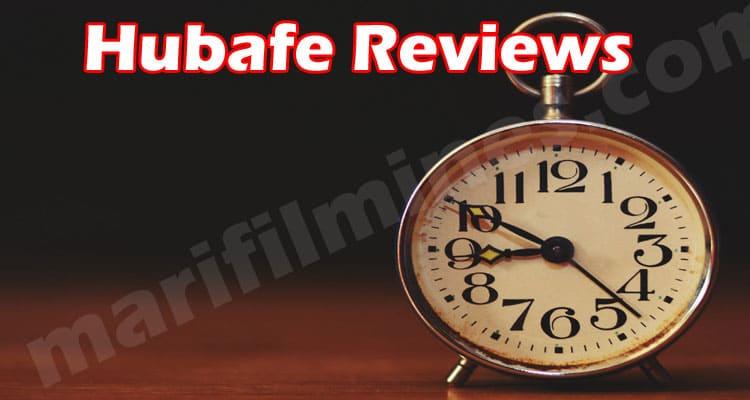 Hubafe Reviews (June 2021) Is The Website Legit Or Scam!