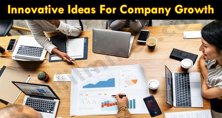 Innovative Ideas For Company Growth 2021