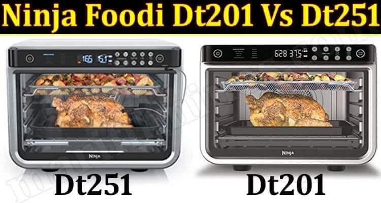 Ninja Foodi Dt201 Vs Dt251 (June) Know Details Here!