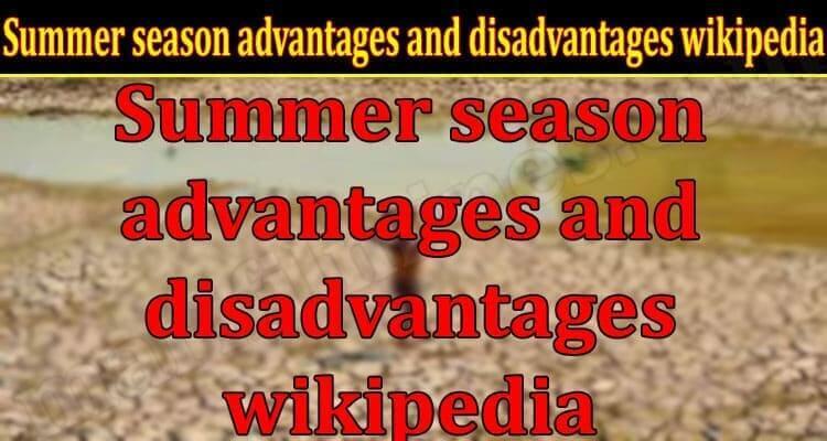 Summer season advantages and disadvantages wikipedia