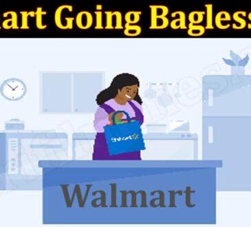 Walmart Going Bagless 2021 Marifilmness