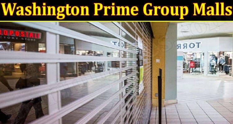 Washington Prime Group Malls {June} Result Of Pandemic!
