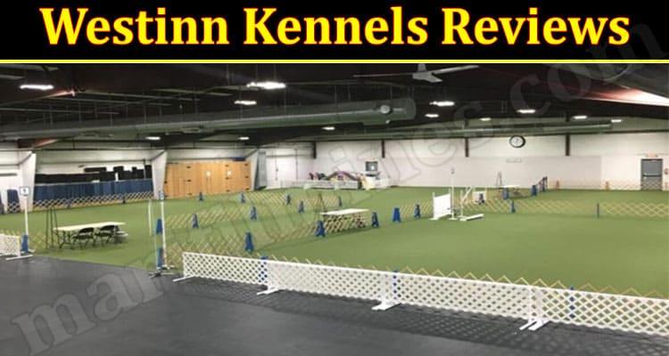 Westinn Kennels Reviews 2021.