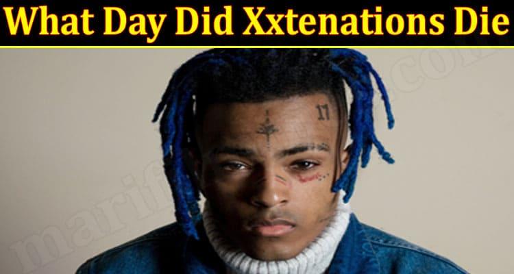 What Day Did Xxtenations Die {June} Read In Detail!