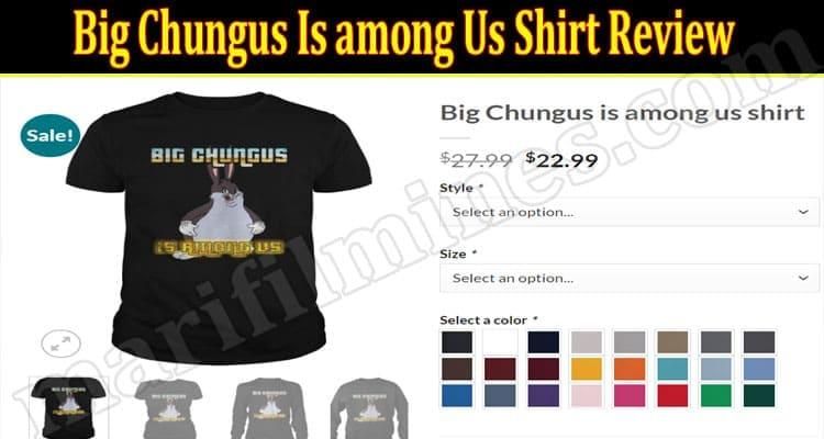 Big Chungus Is among Us Shirt Review 2021