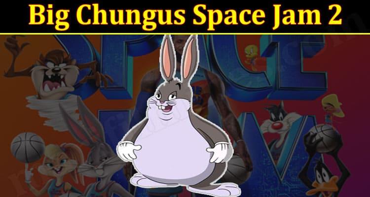 Big Chungus Space Jam 2 2021.