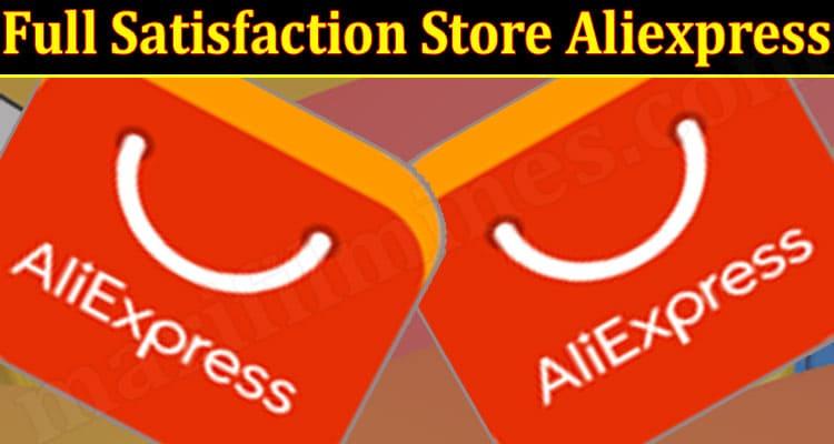 Full Satisfaction Store Aliexpress 2021.