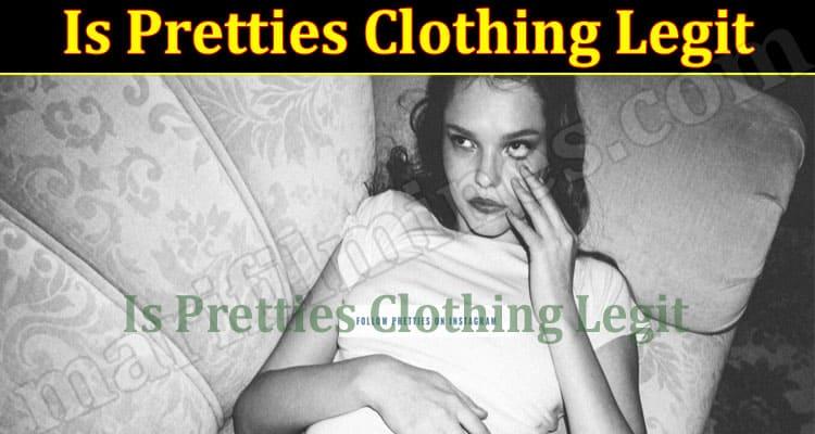 Is Pretties Clothing Legit 2021.