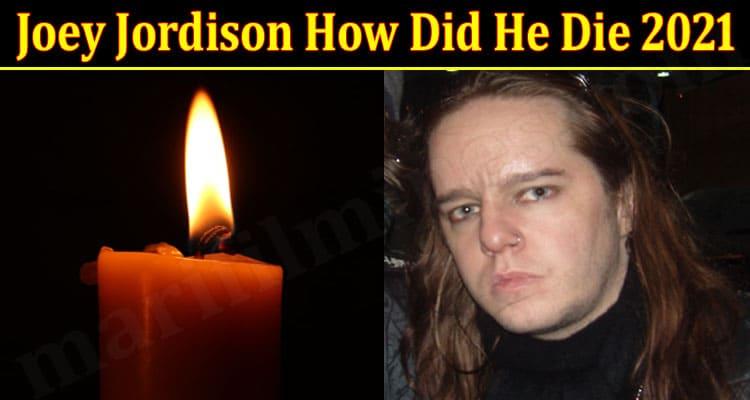 Joey Jordison How Did He Die 2021 .