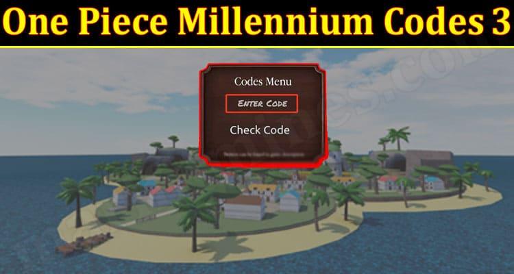 One Piece Millennium Codes 3 2021.