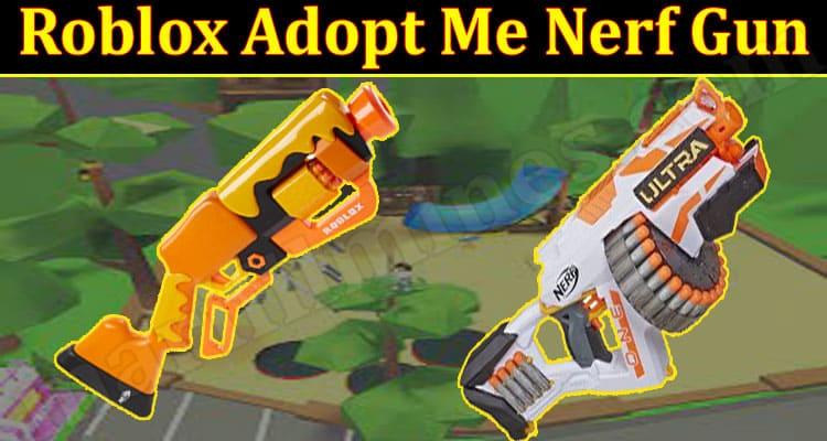 Roblox Adopt Me Nerf Gun 2021.