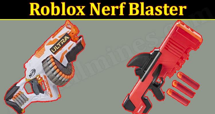 Roblox Nerf Blaster 2021.