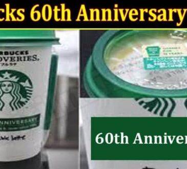 Starbucks 60th Anniversary Promo (July) Read Details!