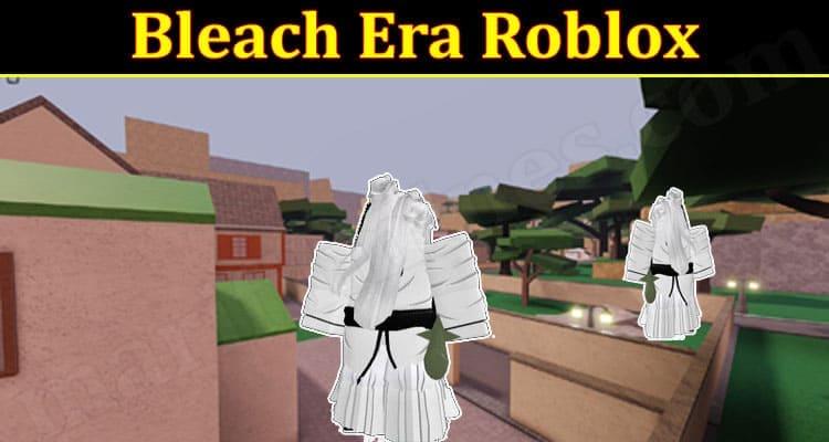 Bleach Era Roblox 2021