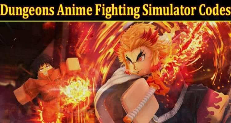 Dungeons Anime Fighting Simulator Codes 2021