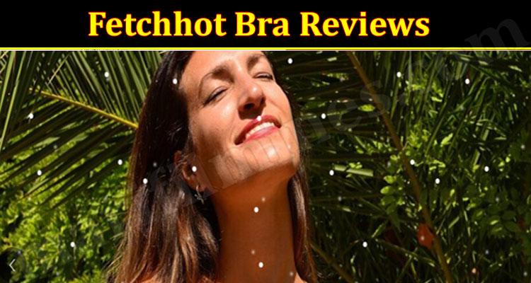 Fetchhot Bra Website Review