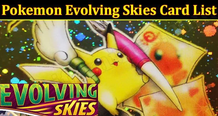 Gaming Tips Pokemon Evolving Skies Card List