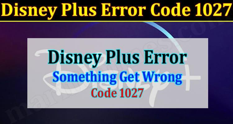 How To Solution ADisney Plus Error Code 1027