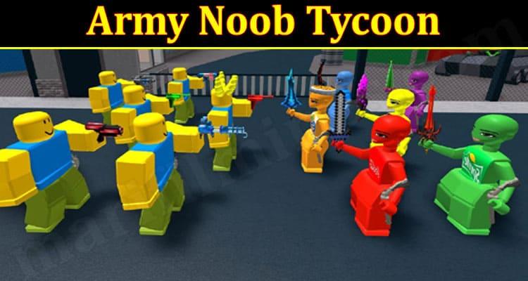 Latest News Army Noob Tycoon