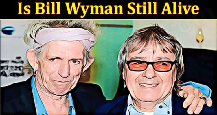 Latest News Bill Wyman Still Alive