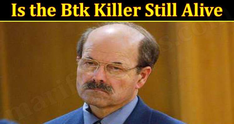 Latest News Btk Killer Still Alive