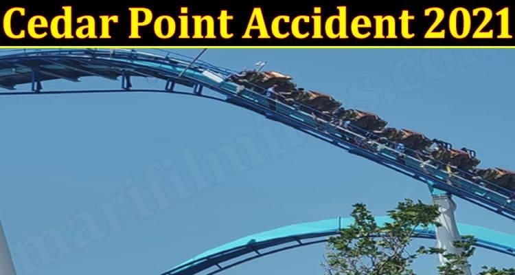 Latest News Cedar Point Accident