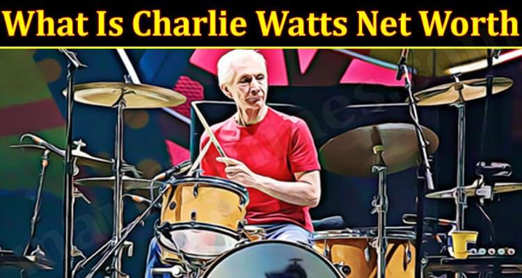 Latest News Charlie Watts Net Worth