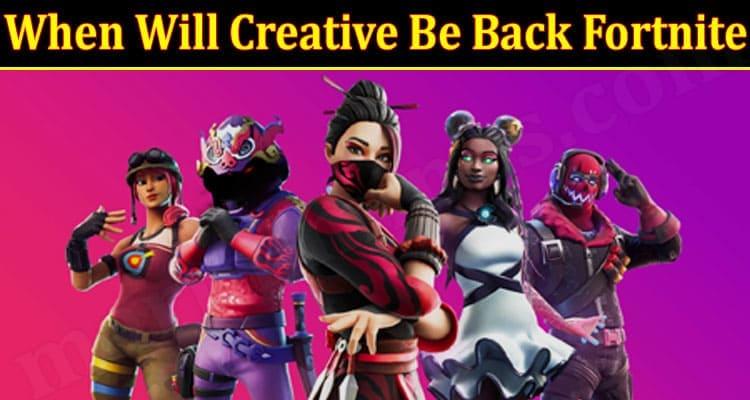 Latest News Creative Be Back Fortnite