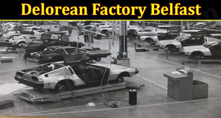 Latest News Delorean Factory