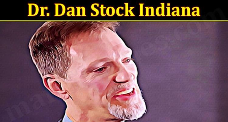 Latest News Dr. Dan Stock Indiana