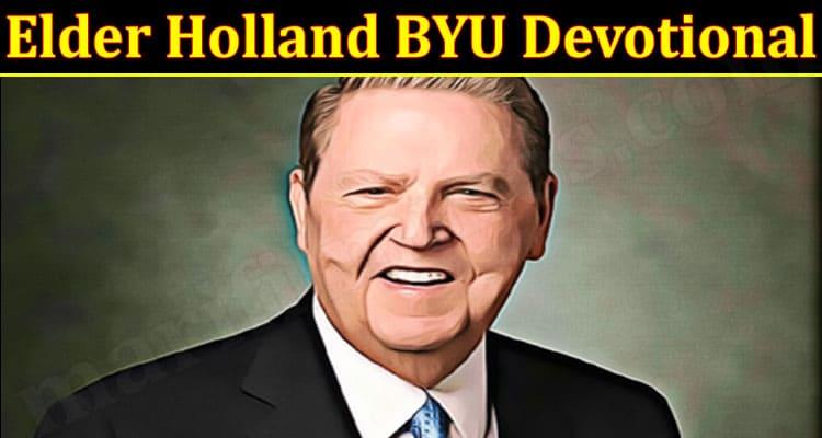 Latest News Elder Holland BYU Devotional