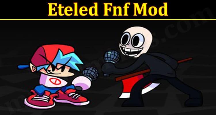 Latest News Eteled Fnf Mod