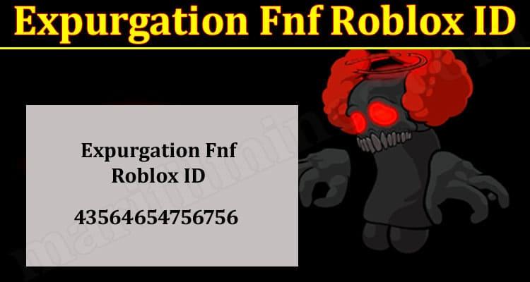 Latest News Expurgation-Fnf-Roblox-ID