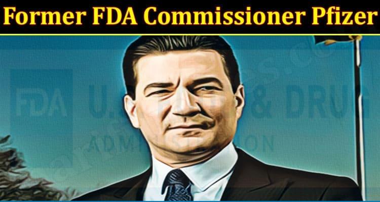 Latest News Former FDA Commissioner Pfizer