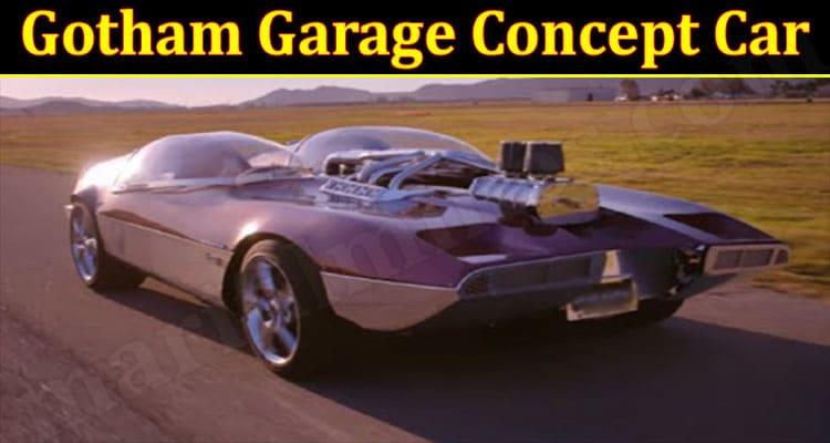 Latest News Gotham Garage Concept Car