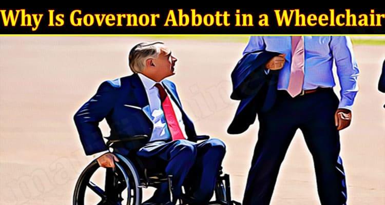 Latest News Governor Abbott in Wheelchair