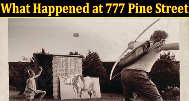 Latest News Happened At 777 Pine Street