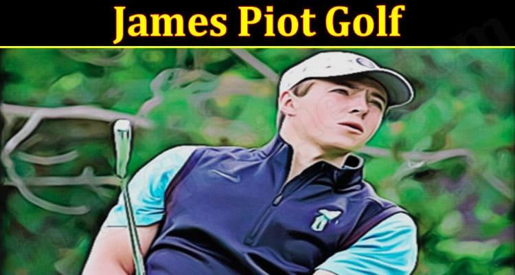 Latest News James Piot Golf