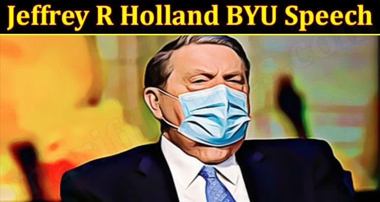 Latest News Jeffrey R Holland BYU Speech