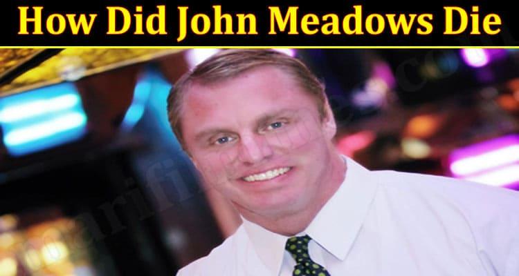 Latest News John Meadows Die
