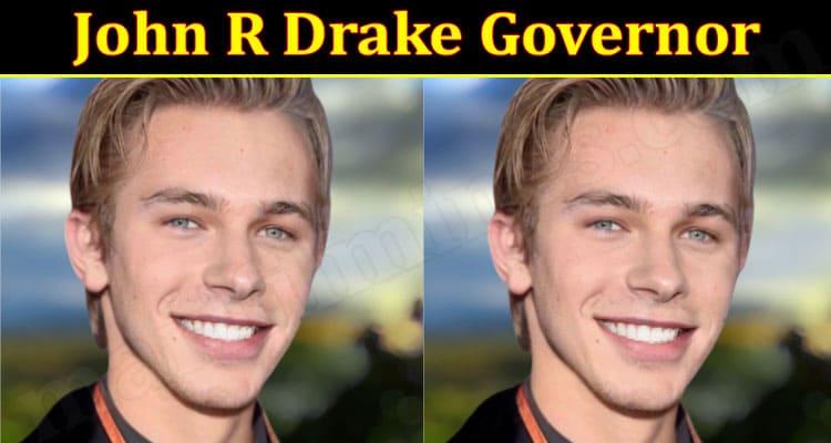 Latest News John R Drake Governor