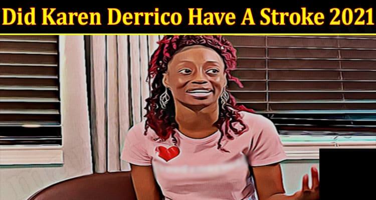 Latest News Karen Derrico Have A Stroke