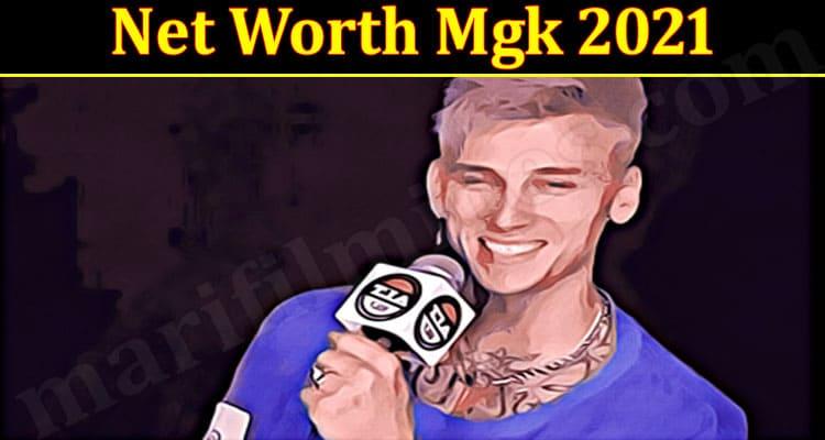 Latest News Net Worth Mgk